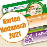 Umtausch aller Rudolstadt- und BadBlankenburgCards